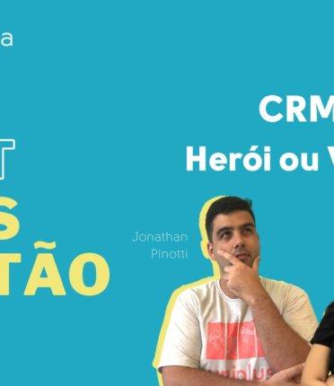 Podcast Mais Gestão, Episódio #19 - CRM: Herói ou Vilão? [com Jéssica Luiza e Jonathan Pinotti]